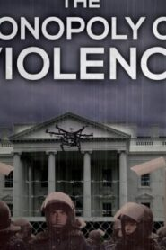 The Monopoly on Violence (2020) Watch Free 123Movie Online Full HD Stream