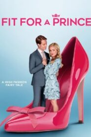 Fit for a Prince (2021) Watch Free 123Movie Online Full HD Stream