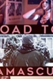 Road to Damascus (2021) Watch Free 123Movie Online Full HD Stream